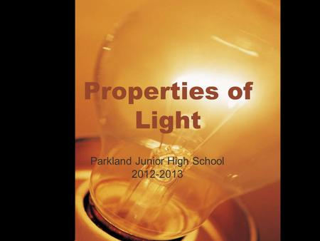Properties of Light Parkland Junior High School 2012-2013.