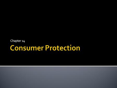 Chapter 14 Consumer Protection.