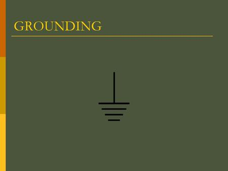GROUNDING.  Why ground?  Types of Grounding methods  Telecom grounding system  Bonding in Telecom room  Materials for grounding and bonding.
