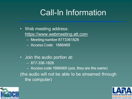 Call-In Information Web meeting address: https://www.webmeeting.att.com Meeting number 8773361828 Access Code: 1666469 Join the audio portion at: 877-336-1828.
