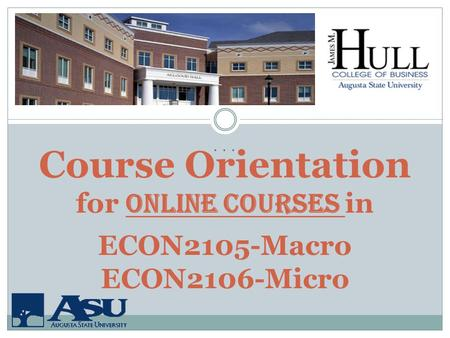 ... Course Orientation for online courses in ECON2105-Macro ECON2106-Micro.