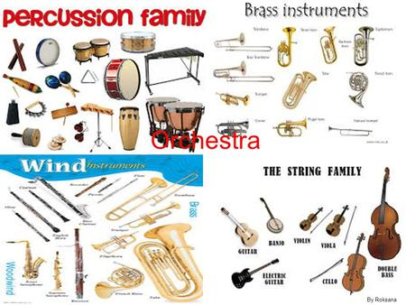 Orchestra By Roksana. Percussion Family Percussion: These are instruments designed to make sounds when hit with a stick or hands. Rhythm: Percussion instruments.