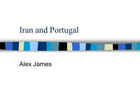 Iran and Portugal Alex James. Iran Location Middle East between Iraq and Palestine Capital city is Tehran.