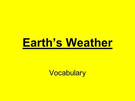 Earth's Weather Vocabulary.
