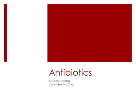 Antibiotics Quang Truong Jennafer McCoy. Categories of IV antibiotic medications  Sulfonamides - Treatment: UTIs and GI Infections  Penicillins - Bactericidal.
