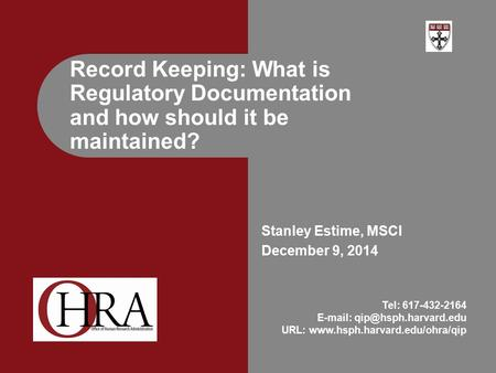 Stanley Estime, MSCI December 9, 2014 Record Keeping: What is Regulatory Documentation and how should it be maintained? Tel: 617-432-2164
