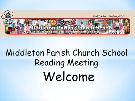 Middleton Parish Church School Reading Meeting Welcome.