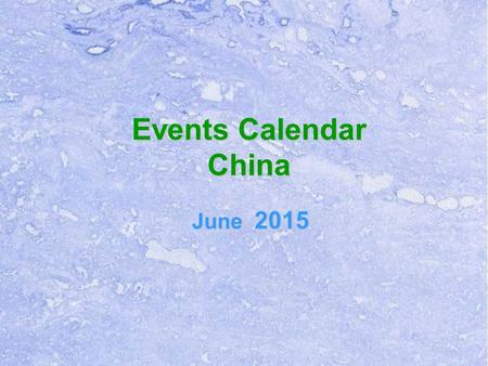 Events Calendar China June 2015. SunMonTueWedThuFriSat 12345 6 789101112 1314141515161617171819 202122232425252626 272728293031 Please Select & Click.