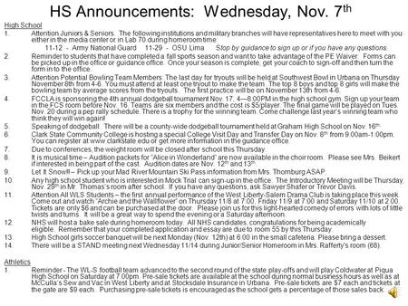 HS Announcements: Wednesday, Nov. 7 th High School 1.Attention Juniors & Seniors. The following institutions and military branches will have representatives.