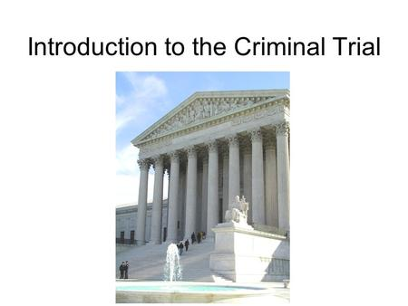 Introduction to the Criminal Trial