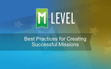 1 Best Practices for Creating Successful Missions.