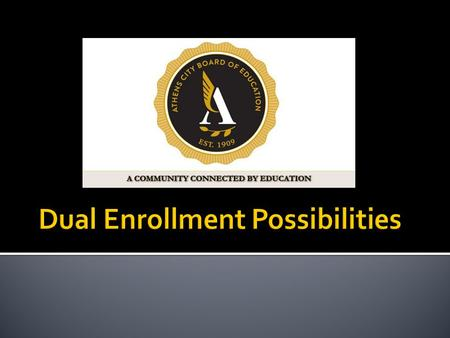 " Accelerated High School Student Program This is an option available to Athens High School students who have completed 10 th grade, with an overall ""B"""