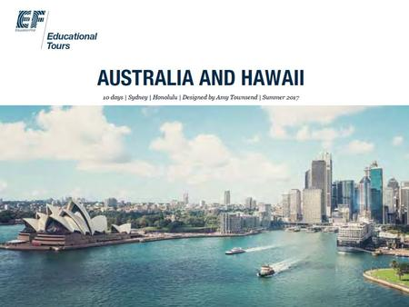 WHY TRAVEL? Benefits to your child Global Citizenship I custom created this Hawaii and Australia tour to take our students to a place they need to see.