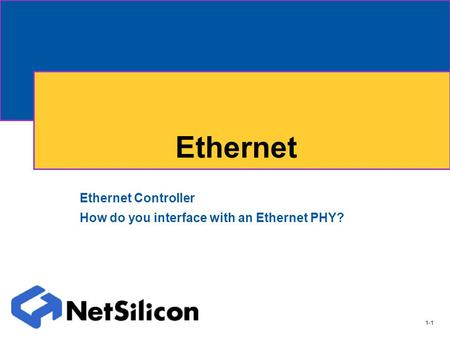 1-1 Ethernet Ethernet Controller How do you interface with an Ethernet PHY?