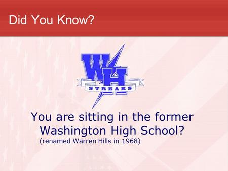 Did You Know? You are sitting in the former Washington High School? (renamed Warren Hills in 1968)