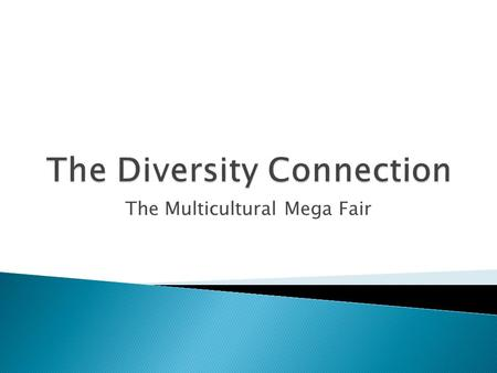 The Multicultural Mega Fair.  Welcome and Keynote ◦ true connections to social and professional organizations ◦ creating a network with other Miami students.