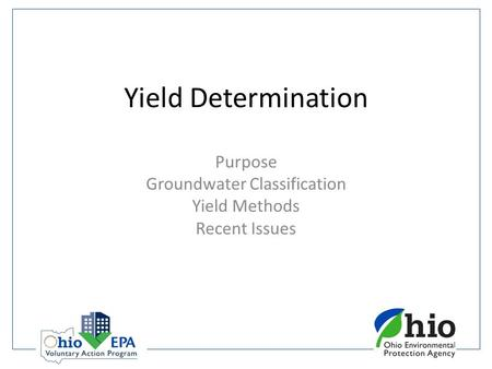 Yield Determination Purpose Groundwater Classification Yield Methods Recent Issues.