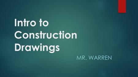 Intro to Construction Drawings