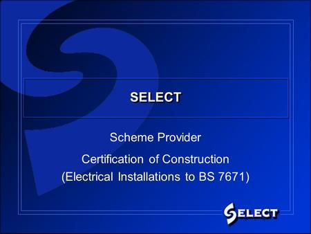 SELECT Scheme Provider Certification of Construction (Electrical Installations to BS 7671)