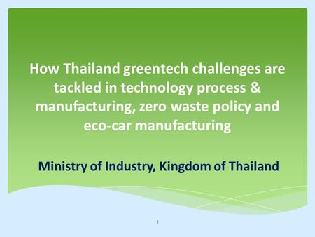 How Thailand greentech challenges are tackled in technology process & manufacturing, zero waste policy and eco-car manufacturing Ministry of Industry,