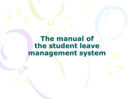 The manual of the student leave management system.