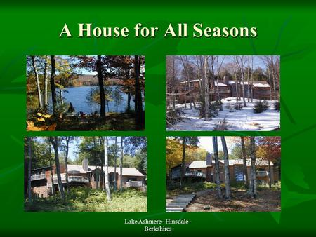 Lake Ashmere - Hinsdale - Berkshires A House for All Seasons.