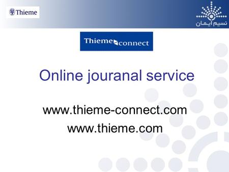 Online jouranal service www.thieme-connect.com www.thieme.com.