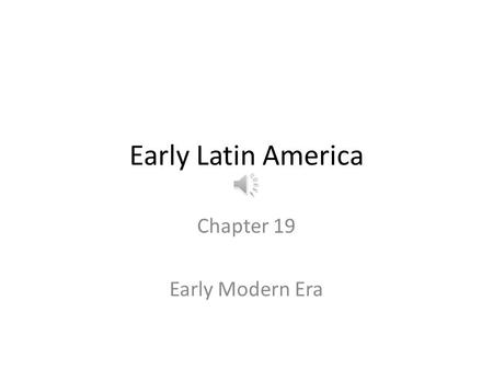 Chapter 19 Early Modern Era