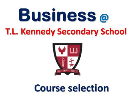 T.L. Kennedy Secondary School Course selection.