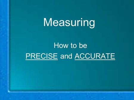 Measuring How to be PRECISE and ACCURATE. How to Measure MASS MASS – the amount of MATTER in an object; measured in grams (gm) Triple Beam Balance.