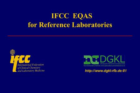 IFCC EQAS for Reference Laboratories ________________________________________