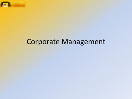 Corporate Management. Requirements Candidates need to display a knowledge of the language of corporate or strategic management and have an understanding.