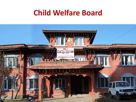 Child Welfare Board Home. Central Child Welfare Board Based on Chapter Four of the Children's Act, 1992 Provision of the Central Child Welfare Board (CCWB)