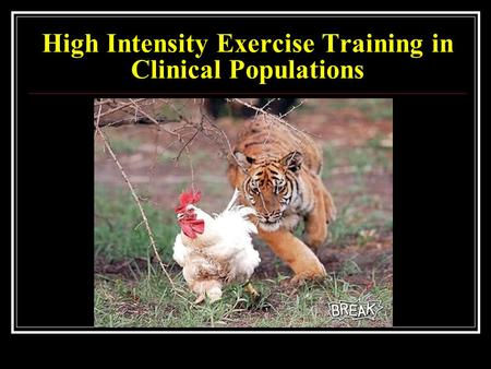 High Intensity Exercise Training in Clinical Populations.