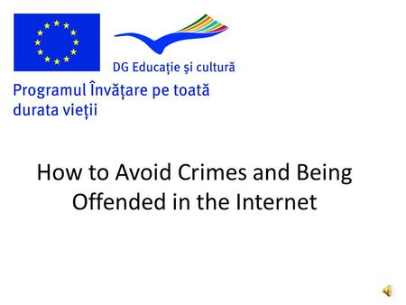 How to Avoid Crimes and Being Offended in the Internet.