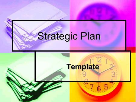 Strategic Plan Template. Strategic Formulation Table Of Contents Table Of Contents Executive summary Executive summary Situation Analysis Situation Analysis.