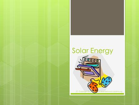 Solar Energy (C) Copyright 2014 - all rights reserved www.cpalms.org.