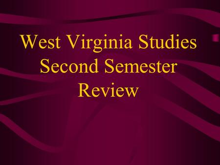 West Virginia Studies Second Semester Review. What law said that settlers in the colonies could not move west of the Allegheny Front? Proclamation of.