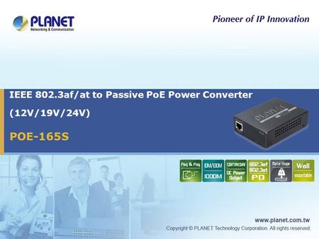 POE-165S IEEE 802.3af/at to Passive PoE Power Converter (12V/19V/24V)