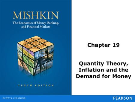 Chapter 19 Quantity Theory, Inflation and the Demand for Money.