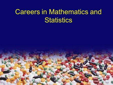 Careers in Mathematics and Statistics 1. 31-3617ja.2 2 Examples of jobs with Maths Financial Accountant Bank Manager Trader Analysis Market research Advertising.