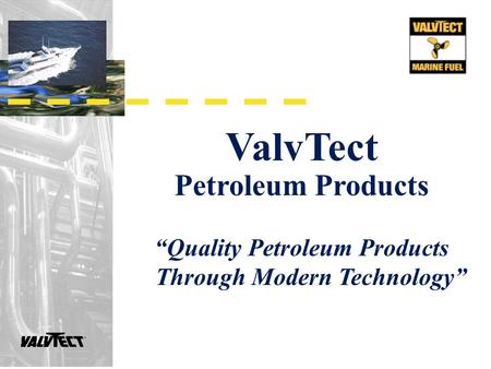 "ValvTect Petroleum Products ""Quality Petroleum Products Through Modern Technology"""