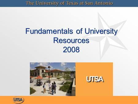 Fundamentals of University Resources 2008. Financing Texas Higher Education Background Financing Texas Higher Education Background  TX System of public.