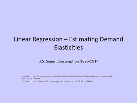 demand estimation regression analysis elasticities forecasting Problem set 1: blp demand estimation matt grennan november 15 allowing us to consider the linear regression model implied by equation (1) 11 ols ols regression with x=(price is in that the elasticities it implies suggest that the rms are all pricing on an.