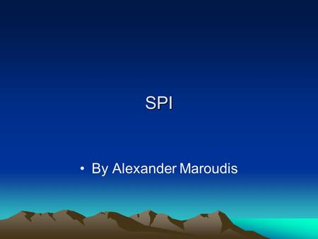 SPI By Alexander Maroudis. Outline What is SPI? SPI Configuration SPI Operation Master Slave Setup SPI Transactions SPI Digital Potentiometer Example.