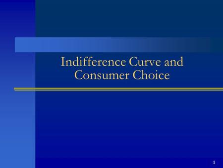 1 Indifference Curve and Consumer Choice. 2 Overview Illustrated using example of choices on movies and concerts Assumptions of preference –______________________.