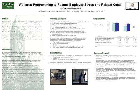 Wellness Programming to Reduce Employee Stress and Related Costs Jeff Lynn and Joyan Urda Health Appraisal Data for 2013 (for 603 employees) examining.