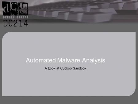 Automated Malware Analysis A Look at Cuckoo Sandbox.