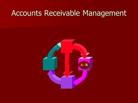 <strong>Accounts</strong> Receivable Management A / R. JOIN KHALID AZIZ ECONOMICS OF ICMAP, ICAP, MA-ECONOMICS, B.COM. ECONOMICS OF ICMAP, ICAP, MA-ECONOMICS, B.COM. FINANCIAL.