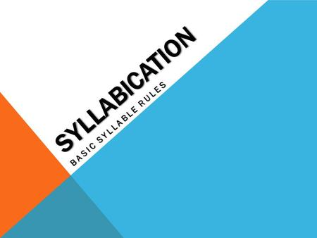 SYLLABICATION BASIC SYLLABLE RULES. SYLLABICATION A syllable is a group of one or more sounds. The essential part of a syllable is a vowel sound. Some.